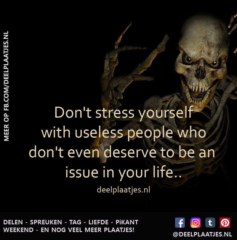 dont stress about useless people