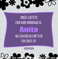 anita is liefste fan