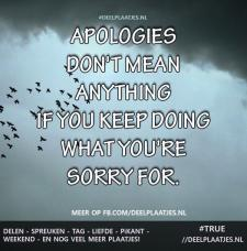 apologies dont mean anything