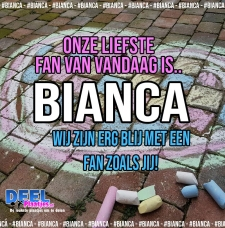 bianca is de liefste fan