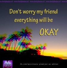 dont worry my friend