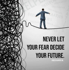 fear decide your future
