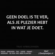 geen doel is te ver