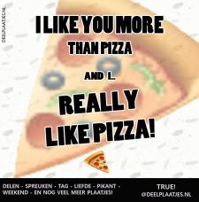 like you more than pizza
