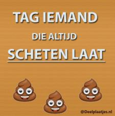 tag de scheten later