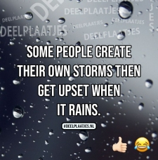 then get upset when it rains