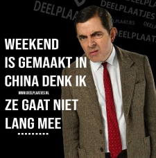 weekend gemaakt in china