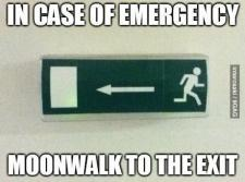 moonwalk to the exit