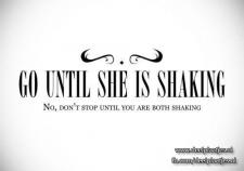 go until she is shaking