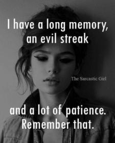 i have a long memory..