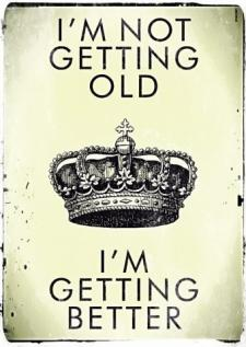 im not getting old..