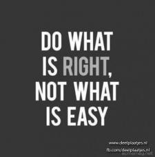 do right not easy!