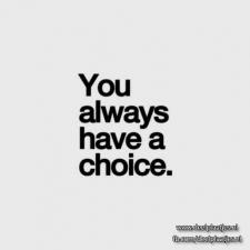 alway have a choice